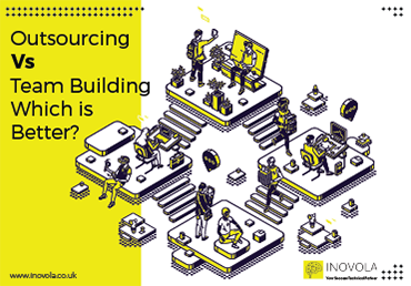 Outsourcing Vs Team Building Which is Better?